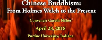 Chinese Buddhism: From Holmes Welch to the Present 2018