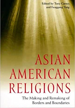 Asian American Religions: The Making and Remaking of Borders and Boundaries.