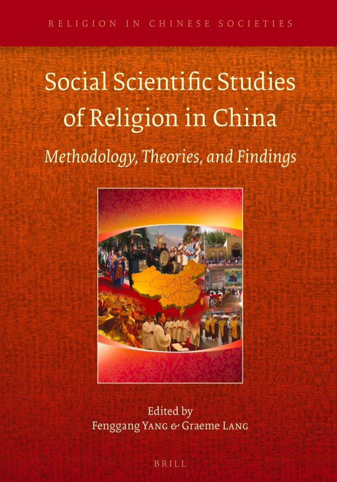 Social Scientific Studies of Religion in China: Methodology, Theories, and Findings