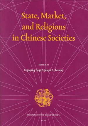 State, Market, and Religions in Chinese Societies